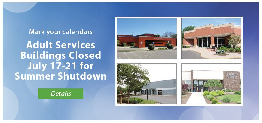 Adult Services Summer Shutdown Dates